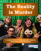 The Reality is Murder – a murder mystery game from Freeform Games