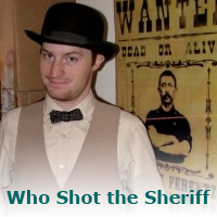 Who Shot the Sheriff – a murder mystery game